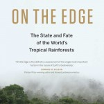 on-the-edge-the-state-and-fate-of-the-worlds-tropical-rainforests.w250